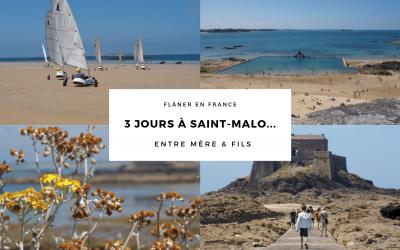 3 jours à Saint-Malo entre mère et fils… que faire et que voir ?