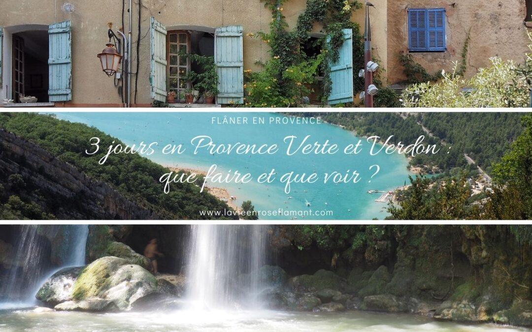 3 jours en Provence Verte et Verdon : que faire et que voir ?